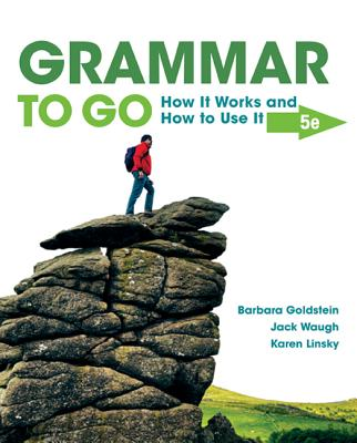 Grammar to Go: How It Works and How To Use It - Goldstein, Barbara, and Linsky, Karen, and Waugh, Jack