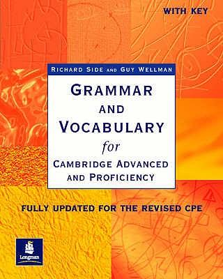 Grammar & Vocabulary CAE & CPE Workbook With Key New Edition - Side, Richard, and Wellman, Guy