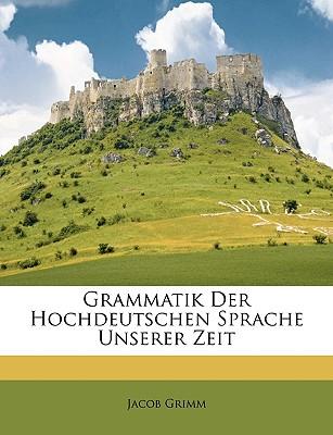Grammatik Der Hochdeutschen Sprache Unserer Zeit - Grimm, Jacob Ludwig Carl