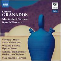 Granados: María del Carmen - Alberto Arrabal (baritone); Alex Ashworth (baritone); Dante Alcalá (tenor); David Curry (tenor); Diana Veronese (soprano);...