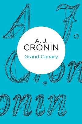 Grand Canary - Cronin, A. J.