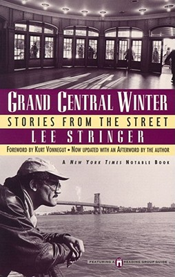 Grand Central Winter: Stories from the Street - Stringer, Lee, and Vonnegut, Kurt, Jr. (Foreword by)