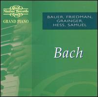Grand Piano: Bach - Harold Bauer (piano); Harold Samuel (piano); Ignaz Friedman (piano); Myra Hess (piano); Percy Grainger (piano)