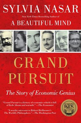Grand Pursuit: The Story of Economic Genius - Nasar, Sylvia