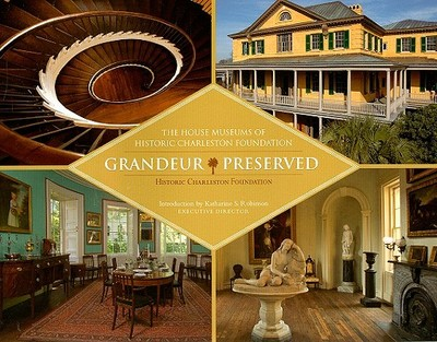 Grandeur Preserved: The House Museums of Historic Charleston Foundation - Historic Charleston Foundation
