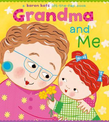 Grandma and Me: Grandma and Me - Katz, Karen (Illustrator)