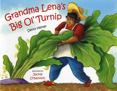 Grandma Lena's Big Ol' Turnip - Hester, Denia Lewis