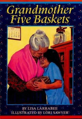 Grandmother Five Baskets - Larrabee, Lisa