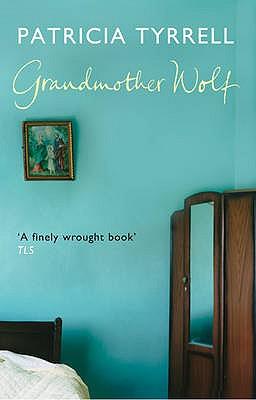 Grandmother Wolf - Tyrrell, Patricia