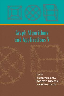 Graph Algorithms and Applications 5 - Liotta, Giuseppe, and Tamassia, Roberto, and Tollis, Ioannis G