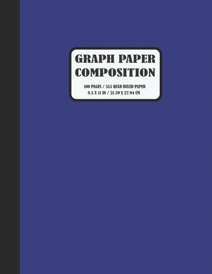 "Graph Paper Composition: Grid Paper Notebook, Squared Graphing Paper * Blank Quad Ruled * Large (8.5"" x 11"") * Azure - Bella Journals"