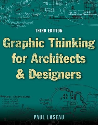 Graphic Thinking for Architects & Designers - Laseau, Paul