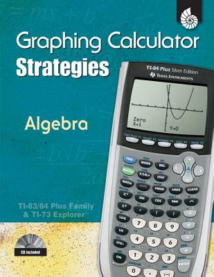 Graphing Calculator Strategies: Algebra - Dase, Pamela
