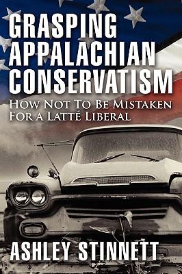 Grasping Appalachian Conservatism - Stinnett, Ashley