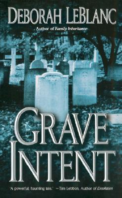 Grave Intent - LeBlanc, Deborah
