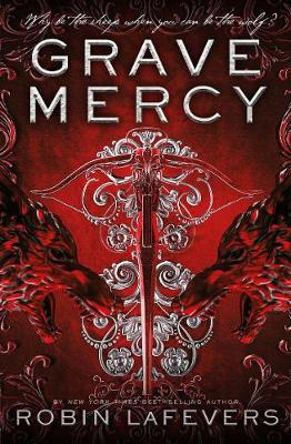 Grave Mercy - LaFevers, Robin