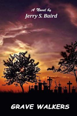 Grave Walkers - Baird, Jerry S