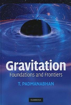 Gravitation: Foundations and Frontiers - Padmanabhan, T, Professor