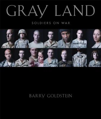 Gray Land: Soldiers on War - Goldstein, Barry, M.D.
