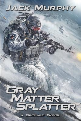 Gray Matter Splatter - Murphy, Jack