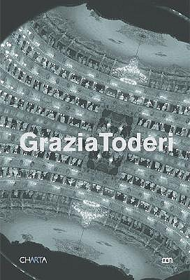 Grazia Toderi - Paolini, Giulio (Text by), and Obrist, Hans Ulrich (Text by), and Pasini, Francesca (Text by)