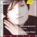 Grazyna Bacewicz: Piano Works