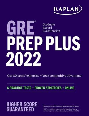 GRE Prep Plus 2022: 6 Practice Tests + Proven Strategies + Online - Kaplan Test Prep