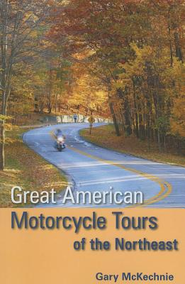 Great American Motorcycle Tours of the Northeast - McKechnie, Gary