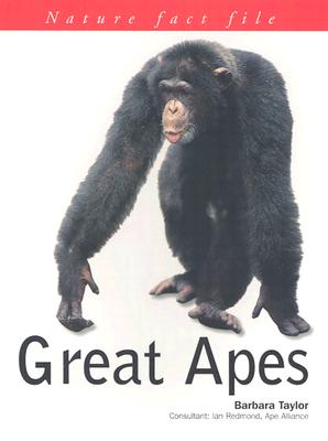 Great Apes - Taylor, Barbara, and Redmond, Ian (Consultant editor)