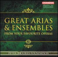 Great Arias and Ensembles from Your Favorite Operas - Alan Opie (vocals); Andrew Shore (vocals); Barry Banks (vocals); Bruce Ford (vocals); Christine Rice (vocals);...