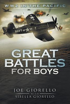 Great Battles for Boys: WW2 Pacific - Giorello, Joe