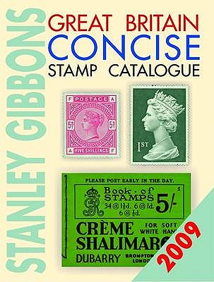 Great Britain Concise Stamp Catalogue 2009 - Jefferies, Hugh (Editor)