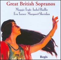 Great British Sopranos - Agnes Nicholls (soprano); Aureliano Pertile (tenor); Dora Labette (soprano); Elsie Suddaby (soprano); Eva Turner (soprano);...