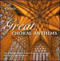 Great Choral Anthems - Catherine Shaw (soprano); George Parris (bass); Joanna Markbreiter (soprano); Laura Harrison (soprano);...