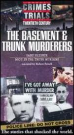 Great Crimes and Trials of the Twentieth Century: The Basement & Trunk Murderers