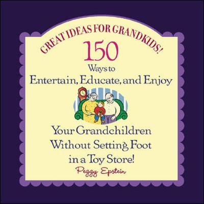Great Ideas for Grandkids! - Epstein, Peggy