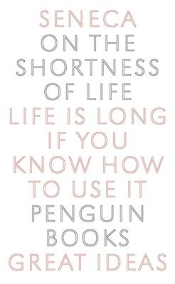 Great Ideas on the Shortness of Life - Seneca