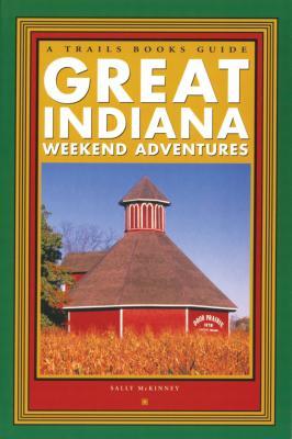 Great Indiana Weekend Adventures - McKinney, Sally