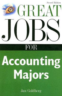 Great Jobs for Accounting Majors - Goldberg, Jan