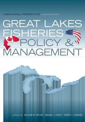 Great Lakes Fisheries Policy & Management: A Binational Perspective - Taylor, William W (Editor)