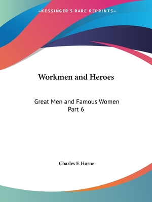 Great Men and Famous Women Vol. 6 (1894) - Horne, Charles F. (Editor)