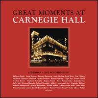 Great Moments at Carnegie Hall - Arcadi Volodos (piano); Arthur Rubinstein (piano); Burgin Quartet; Charles Wadsworth (piano); Cyro Baptista (percussion);...