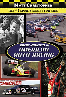 Great Moments in American Auto Racing - Christopher, Matt