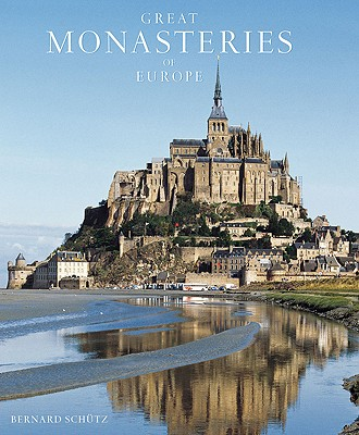 Great Monasteries of Europe - Schutz, Bernhard