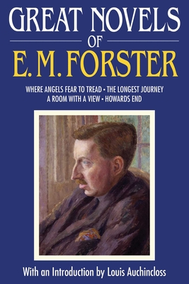 Great Novels of E. M. Forster: Where Angels Fear to Tread/The Longest Journey/A Room with a View/Howards End - Forster, E M, and Auchincloss, Louis (Introduction by)