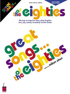 Great Songs of the Eighties Edition - Okun, Milton (Editor), and Hal Leonard Publishing Corporation (Creator)