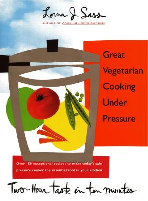 Great Vegetarian Cooking Under Pressure - Sass, Lorna J
