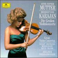 Great Violin Concertos - Anne-Sophie Mutter (violin); Berlin Philharmonic Orchestra; Herbert von Karajan (conductor)