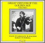 Great Virtuosi of the Golden Age, Vol. 1 - Violin