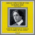 Great Virtuosi of the Golden Age, Vol. 2
